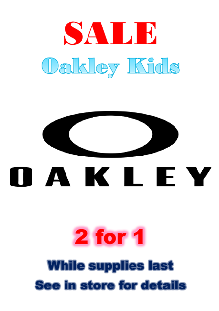 Oakley 2 for 1 while supplies last